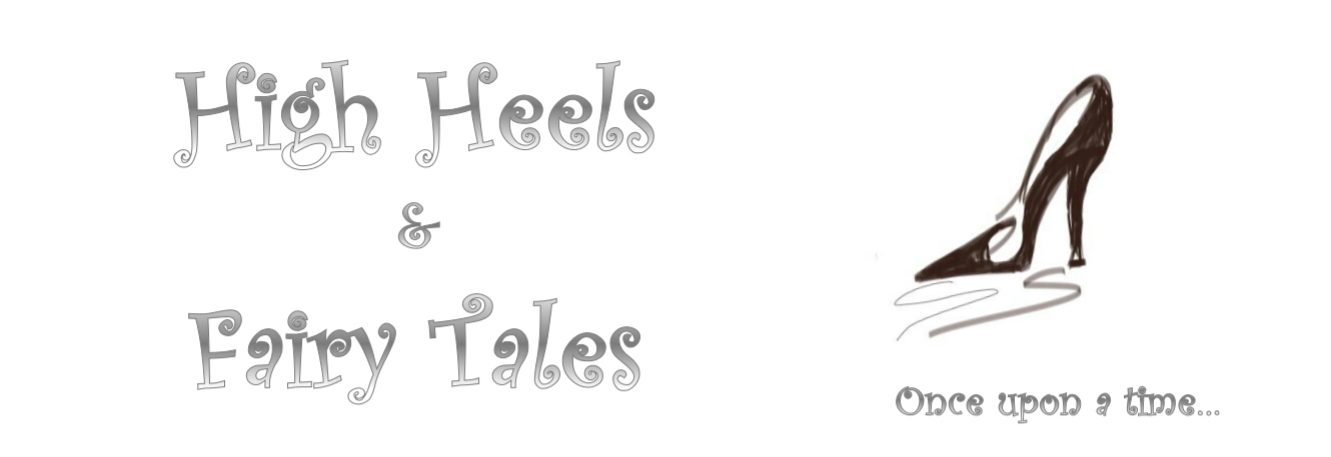 High Heels And Fairy Tales